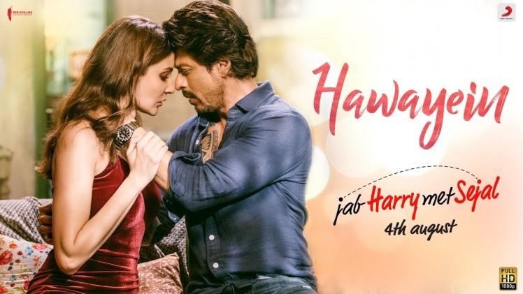 Hawayein – Jab Harry Met Sejal   Anushka Sharma  Shah Rukh Khan
